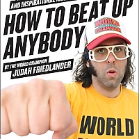 How to Beat Up Anybody by Judah Friedlander front cover