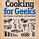 Cooking for Geeks: Real Science, Great Hacks, and Good Food book cover