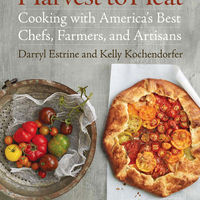 Harvest to Heat: Cooking with America's Best Chefs, Farmers, and Artisans 1
