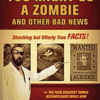 You Might Be a Zombie and Other Bad News: Shocking but Utterly True Facts 1