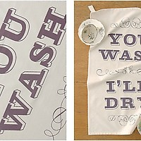 You Wash, I&#x27;ll Dry Tea Towel by Haley and Lucas of Keep Calm Gallery 1