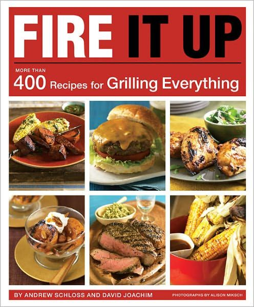 Fire It Up: More than 400 Recipes for Grilling Everything on Wantist