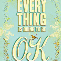 Everything Is Going to Be OK 1