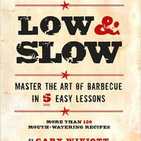 Low &amp;amp; Slow: Master the Art of Barbecue in 5 Easy Lessons 1