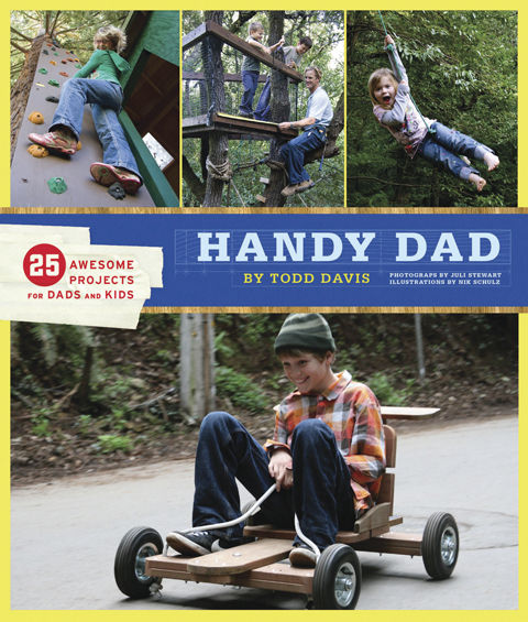 Handy Dad: 25 Awesome Projects for Dads and Kids 1