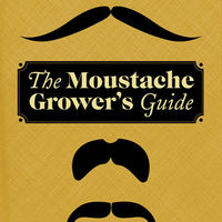 The Moustache Grower's Guide 1