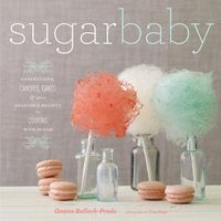Sugar Baby: Confections, Candies, Cakes & Other Delicious Recipes for Cooking with Sugar on Wantist