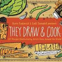 They Draw and Cook: 107 Recipes Illustrated by Artists from Around the World on Wantist