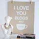 I Love You, Blogs and Coffee Print by Jennifer Ramos  3