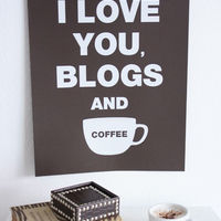 I Love You, Blogs and Coffee Print by Jennifer Ramos  4