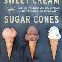 Sweet Cream And Sugar Cones: 90 Recipes For Making Your Own Ice Cream And Frozen Treats From Bi-Rite Creamer 1