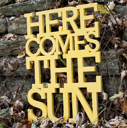 Here_comes_the_sun_sign_by_oh_dier_1-sixhundred