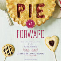 Pie It Forward: Pies, Tarts, Tortes, Galettes, and Other Pastries Reinvented on Wantist