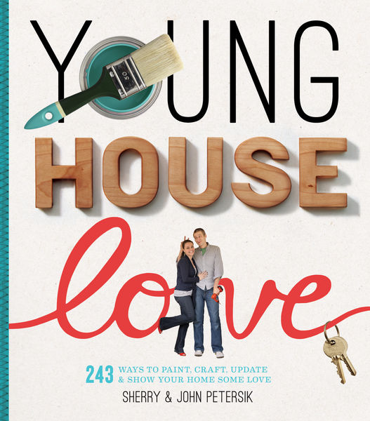 Young House Love: 243 Ways to Paint, Craft, Update & Show Your Home Some Love on Wantist