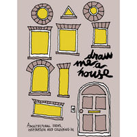 Draw Me A House: A Book of Colouring in, Ideas and Architectural Inspiration on Wantist