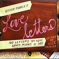 Other Peoples Love Letters 150 Letters You Were Never Meant to See